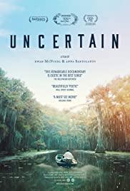 Watch Free Uncertain (2015)
