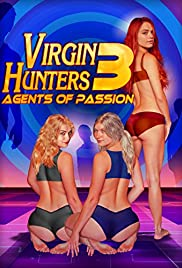 Watch Free Virgin Hunters 3: Agents of Passion (2017)
