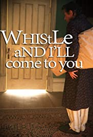 Watch Free Whistle and Ill Come to You (2010)