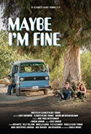 Watch Free Maybe Im Fine (2018)