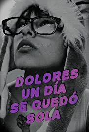 Watch Free One Day, Dolores Was on Her Own (2019)