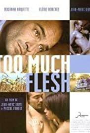 Watch Free Too Much Flesh (2000)
