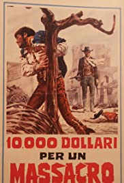 Watch Free 10,000 Dollars for a Massacre (1967)