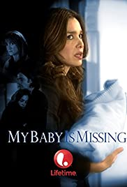 Watch Free My Baby Is Missing (2007)