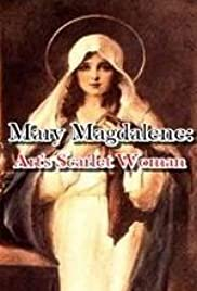Watch Free Mary Magdalene: Arts Scarlet Woman (2017)