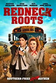 Watch Free Redneck Roots (2011)