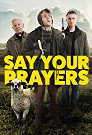 Watch Free Say Your Prayers (2020)