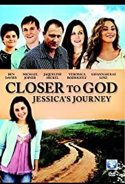 Watch Free Closer to God: Jessicas Journey (2012)