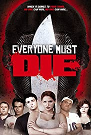 Watch Free Everyone Must Die! (2012)