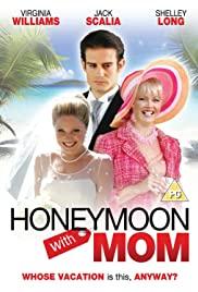 Watch Free Honeymoon with Mom (2006)