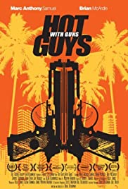 Watch Free Hot Guys with Guns (2013)