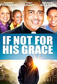 Watch Free If Not for His Grace (2015)