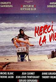 Watch Free Merci la vie (1991)