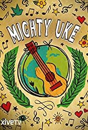 Watch Free Mighty Uke (2010)