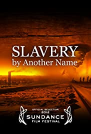 Watch Free Slavery by Another Name (2012)