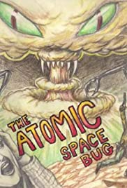 Watch Free The Atomic Space Bug (1999)