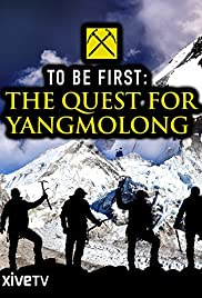 Watch Free To Be First: The Quest for Yangmolong (2014)