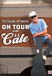 Watch Free To Tulsa and Back: On Tour with J.J. Cale (2005)