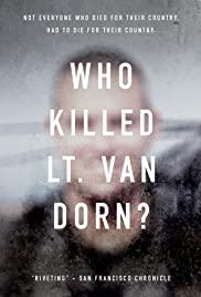 Watch Free Who Killed Lt. Van Dorn? (2018)
