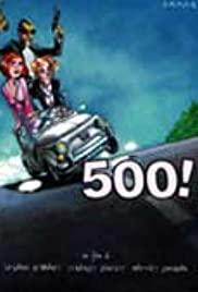 Watch Free 500! (2001)