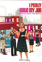 Watch Free I Really Hate My Job (2007)