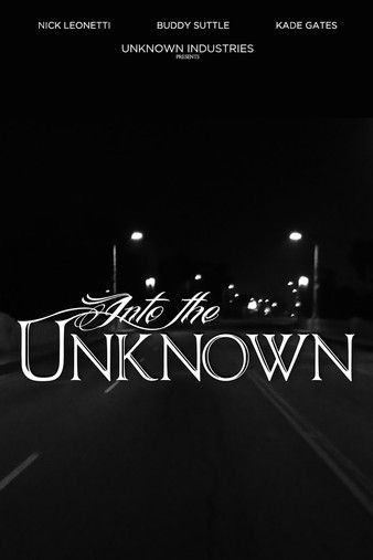 Watch Free Into the Unknown (2014)