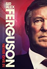 Watch Free Sir Alex Ferguson: Never Give In (2021)