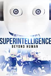 Watch Free Superintelligence: Beyond Human (2019)