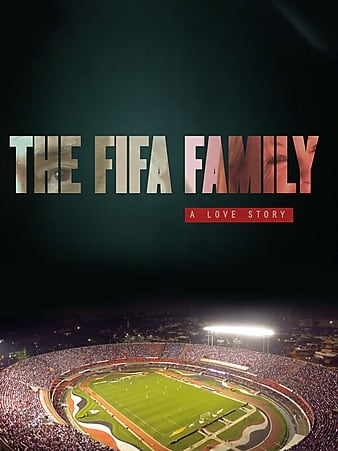 Watch Free The Fifa Family: A Love Story (2017)