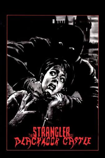 Watch Free The Strangler of Blackmoor Castle (1963)
