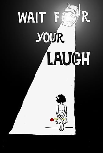 Watch Free Wait for Your Laugh (2017)