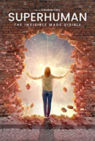 Watch Free Superhuman: The Invisible Made Visible (2020)
