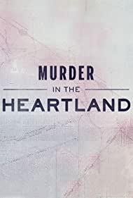 Watch Free Murder in the Heartland (2017 )