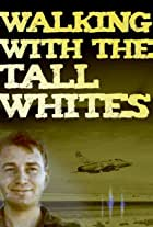 Watch Free Walking with the Tall Whites (2020)