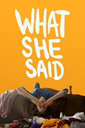 Watch Full Movie :What She Said (2021)