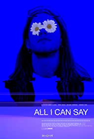 Watch Free All I Can Say (2019)