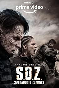 Watch Free S.O.Z: Soldados o Zombies (2021 )