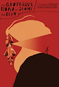 Watch Free The Grotesque World of Jimmy the Bean (2019)