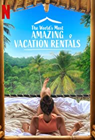 Watch Free The Worlds Most Amazing Vacation Rentals (2021 )