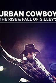 Watch Free Urban Cowboy: The Rise and Fall of Gilleys (2015)