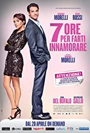 Watch Free 7 ore per farti innamorare (2020)