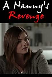 Watch Free A Nannys Revenge (2012)