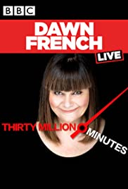 Watch Free Dawn French Live: 30 Million Minutes (2016)