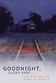 Watch Free Goodnight, Sugar Babe: The Killing of Vera Jo Reigle (2013)