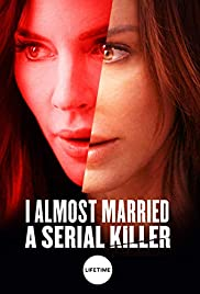 Watch Free I Almost Married a Serial Killer (2019)