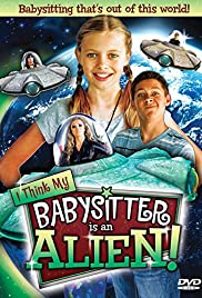 Watch Free I Think My Babysitters an Alien (2015)