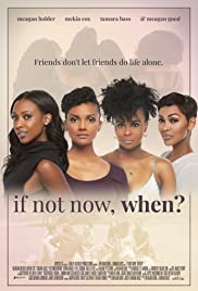 Watch Free If Not Now, When? (2019)