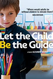 Watch Free Let the Child Be the Guide (2017)