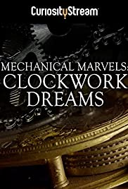 Watch Free Mechanical Marvels: Clockwork Dreams (2013)