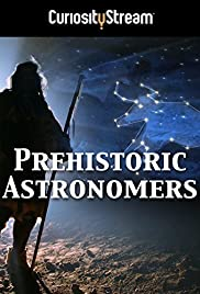 Watch Free Prehistoric Astronomers (2007)